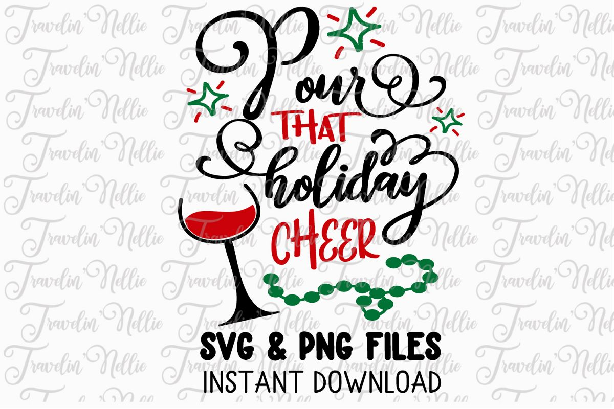Pour That Holiday Cheer Svg Wine Christmas Holiday Cut File example image 1