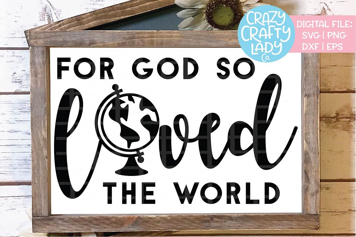 For God So Loved the World SVG DXF EPS PNG Cut File example image 1
