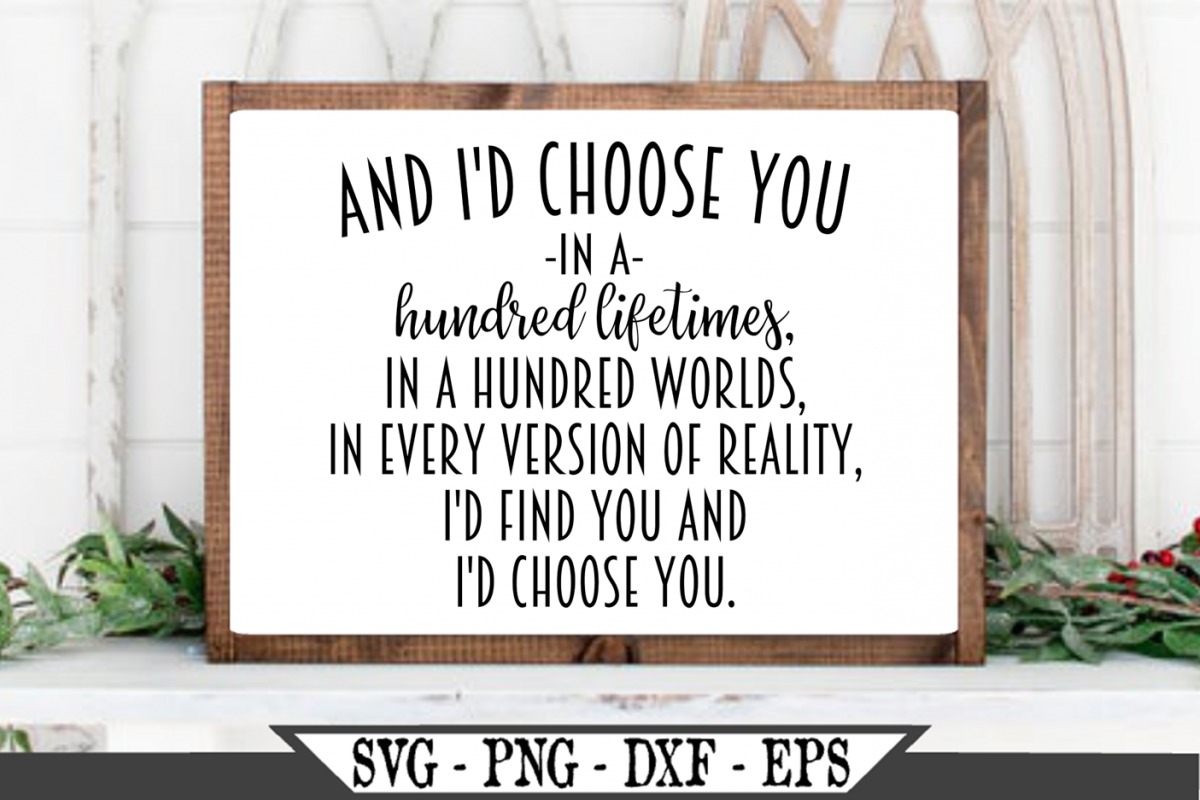 And I'd Choose You In A Hundred Lifetimes SVG example image 1