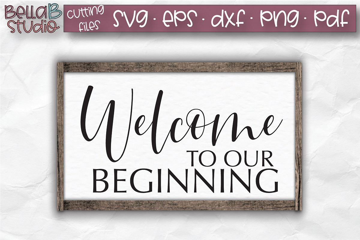 Wedding SVG, Welcome to our Beginning SVG File example image 1