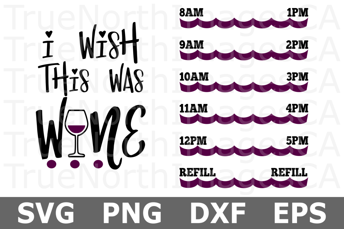 I Wish This Was Wine - A Water Tracker SVG Cut File example image 1