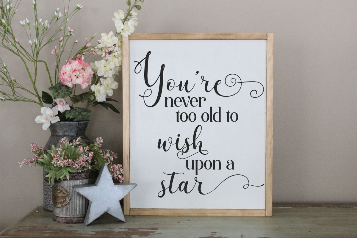 You're Never Too Old To Wish Upon A Star SVG Sublimation example image 1