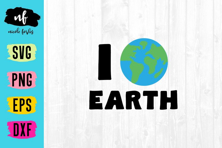 I Love Earth SVG Cut File example image 1
