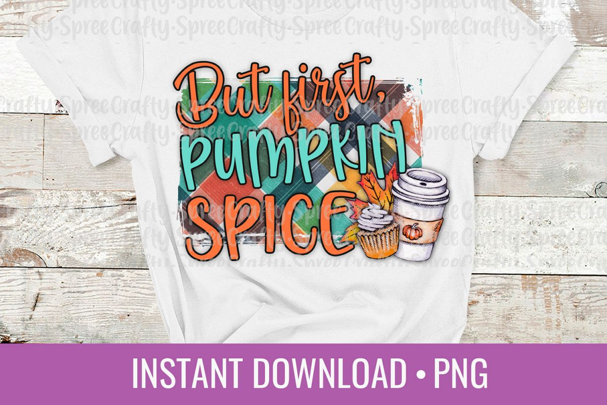 But First Pumpkin Spice PNG Sublimation DTG Design example image 1