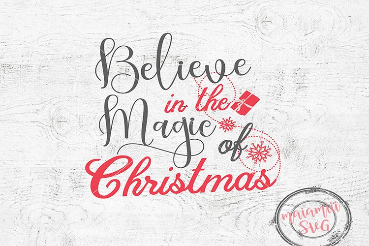 Believe In The Magic Of Christmas Svg, Christmas Svg Believe example image 1