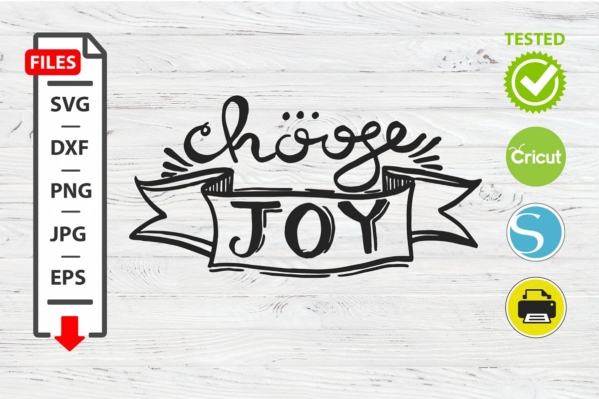 Chouse joy motivational quote SVG Cricut Silhouette design example image 1