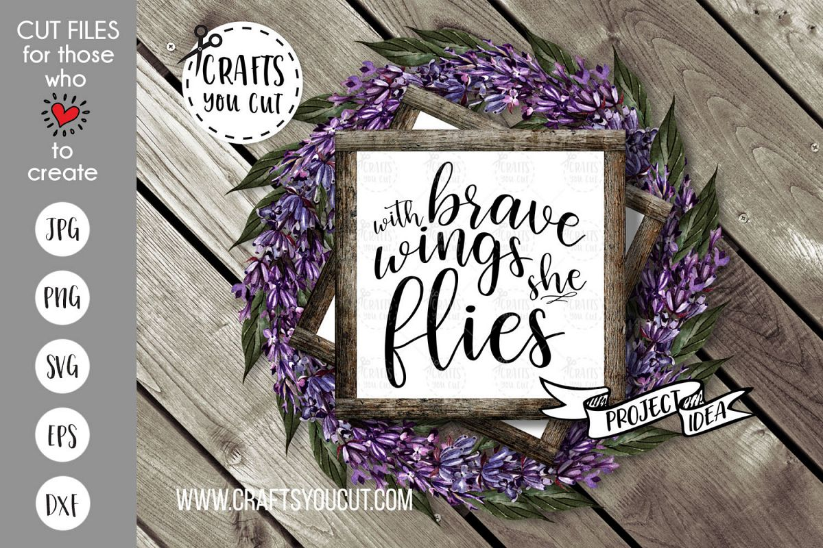 With Brave Wings She Flies - An Encouragement SVG Cut File example image 1