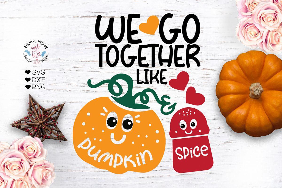 We Go Together Like Pumpkin n Spice - Kids SVG example image 1