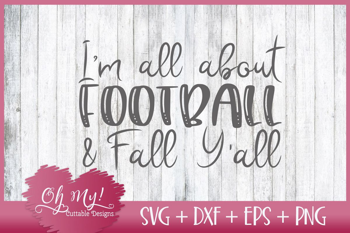 I'm All About Football And Fall Y'all - SVG DXF EPS PNG example image 1