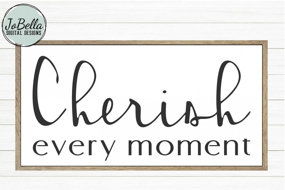 Cherish Every Moment SVG and Printable Farmhouse Design example image 1