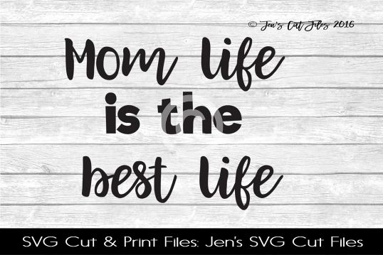 Mom Life Is The Best Life SVG Cut File example image 1