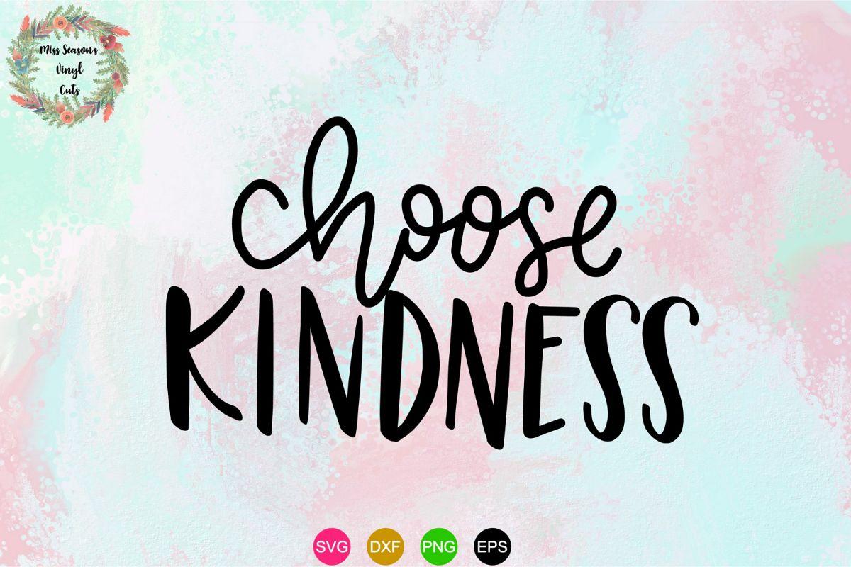 Choose Kindness Svg Dxf, Eps, Png Handlettered Svg example image 1