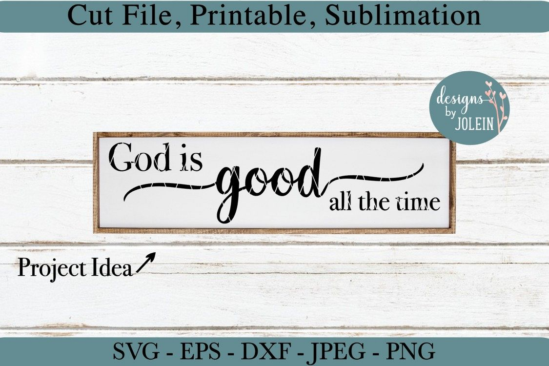 God is good all the time SVG, png, eps, DXF, sublimation example image 1