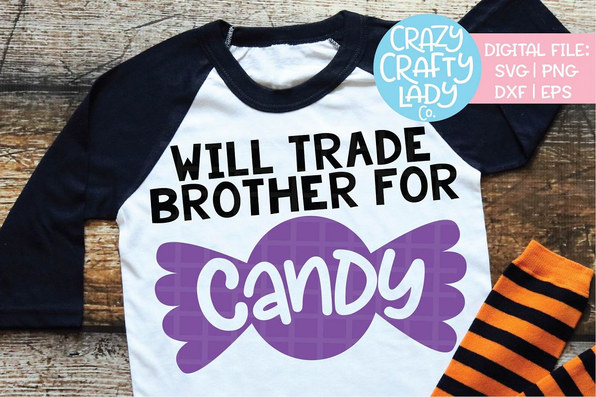 Will Trade Brother for Candy SVG DXF EPS PNG Cut File example image 1