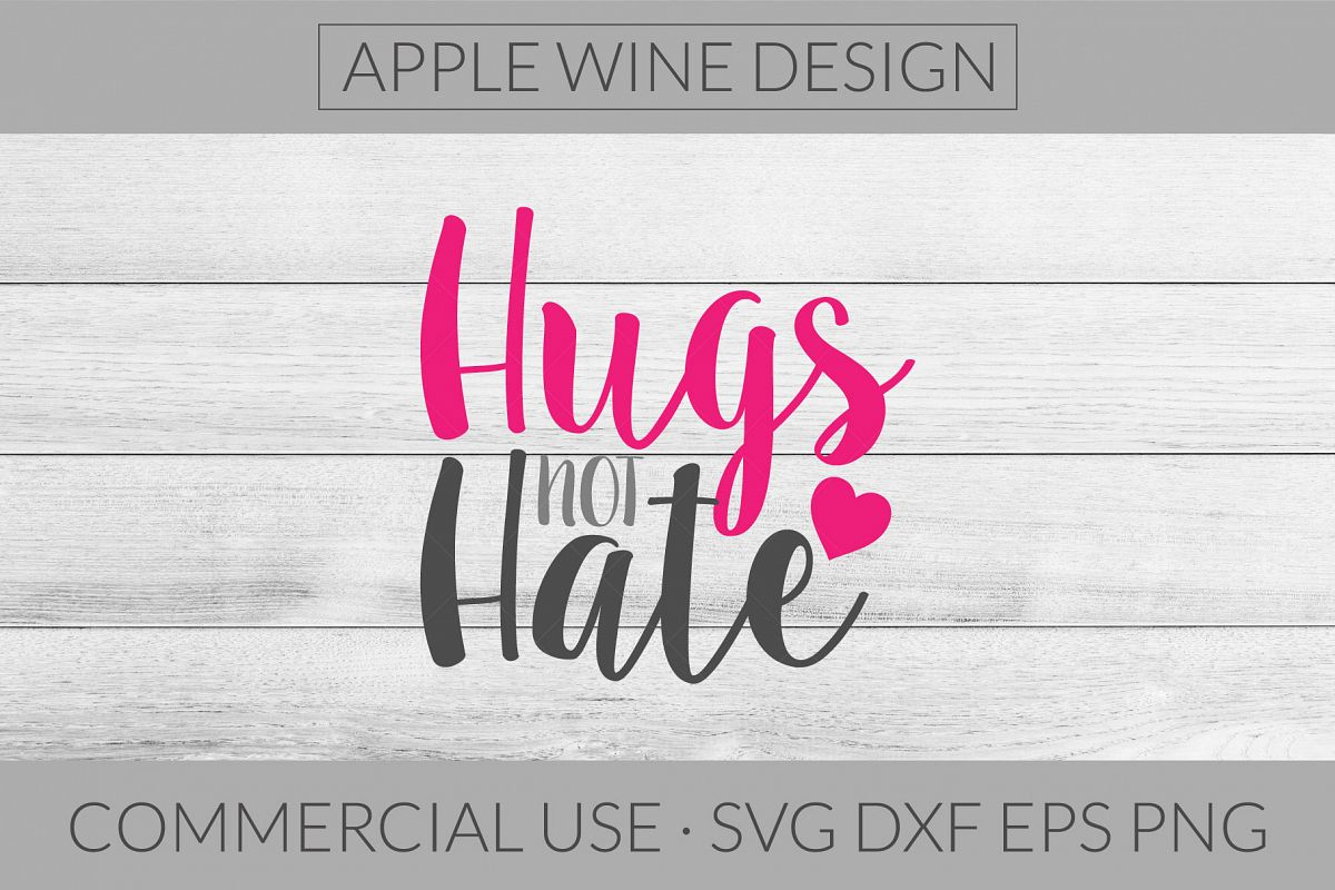 Hugs Not Hate SVG DXF PNG EPS Cutting File example image 1