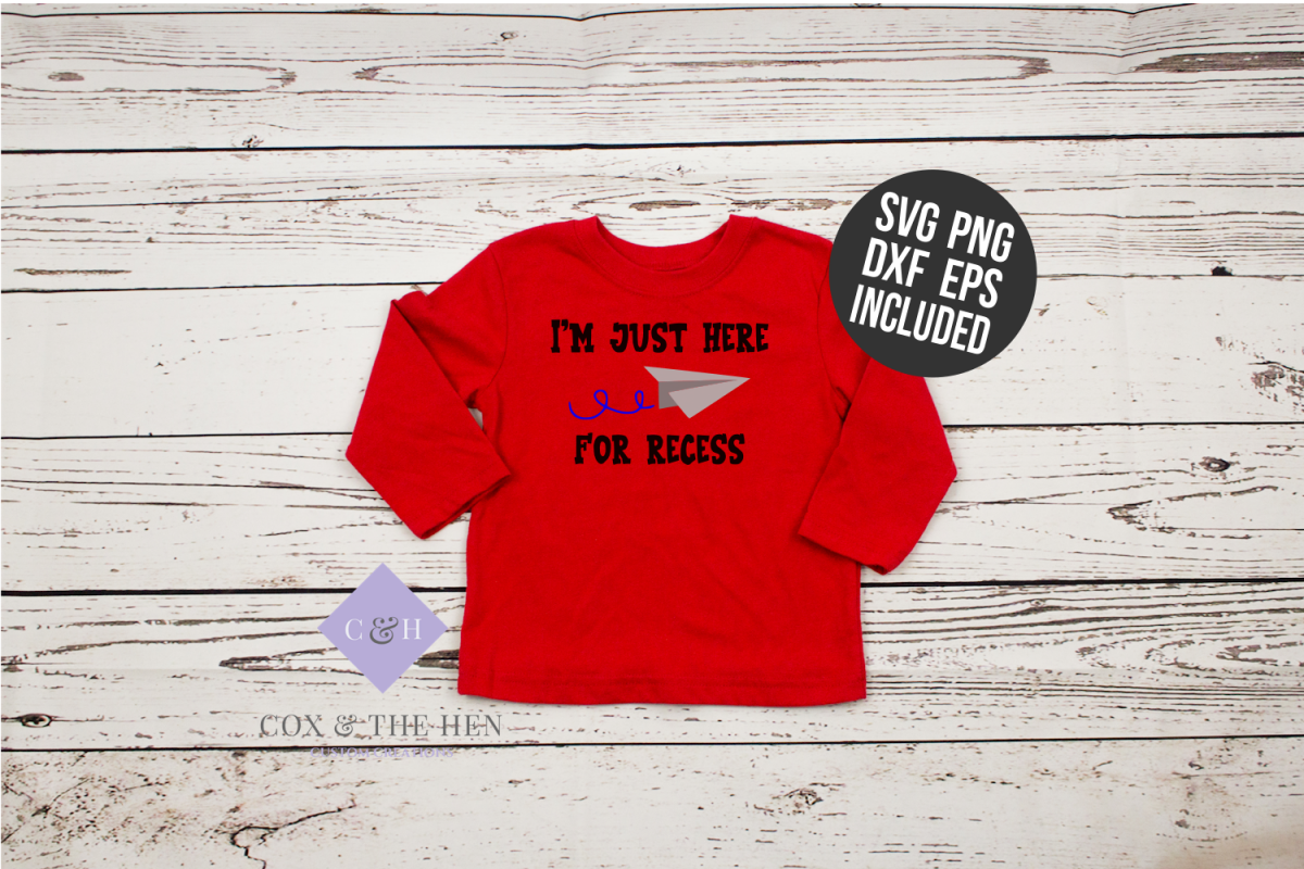 0b551037d3a7b Im Just Here For Recess - School SVG