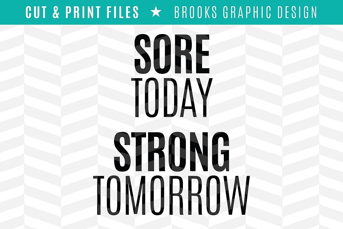 Sore Today Strong Tomorrow - DXF/SVG/PNG/PDF Cut & Print Files example image 1