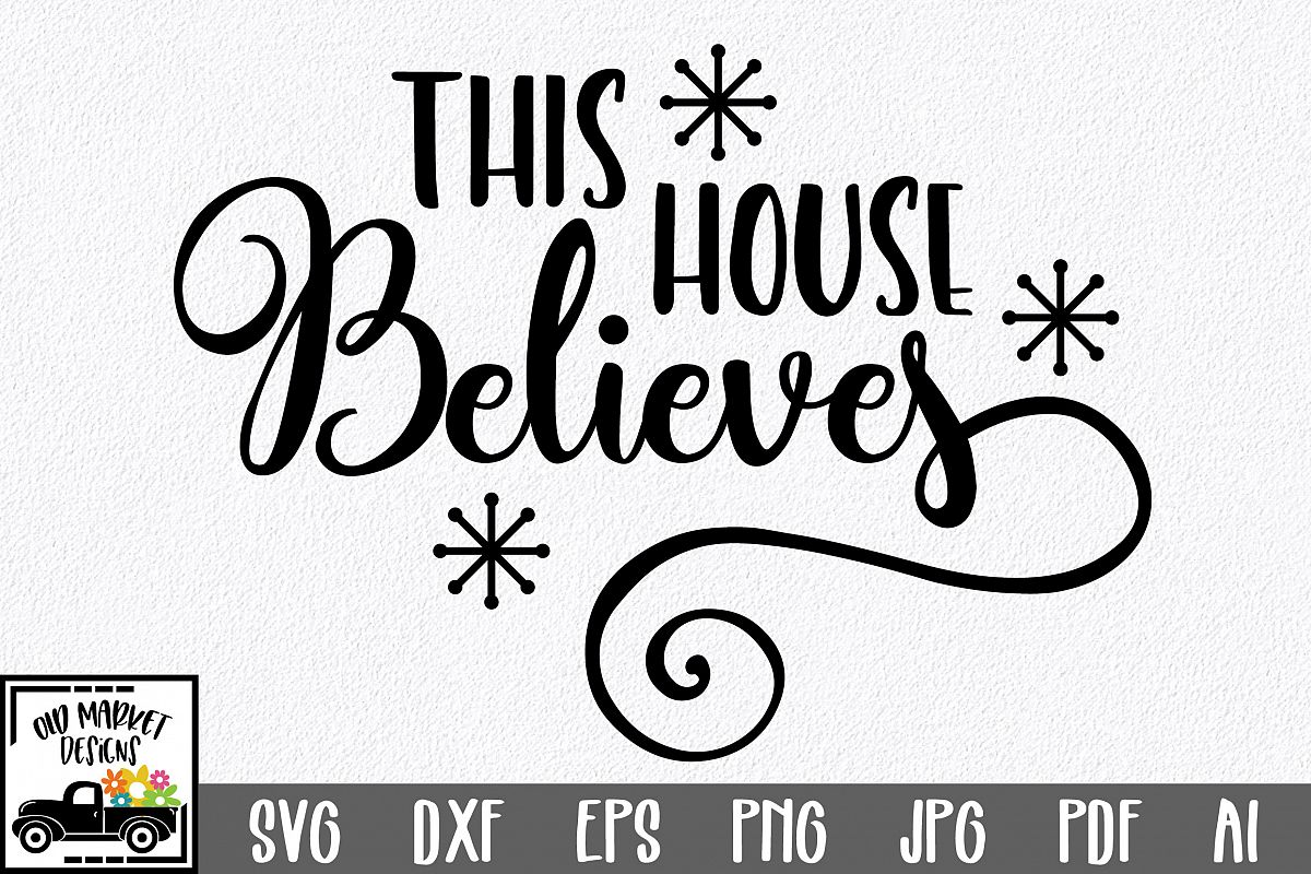 Christmas SVG Cut File - This House Believes SVG DXF PNG EPS example image 1