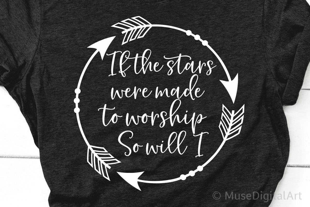 If the Stars Were Made to Worship So Will I Svg, Scripture example image 1