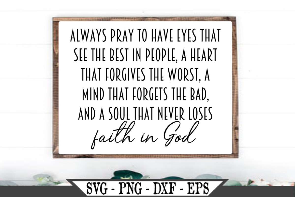 Always Pray To Have Eyes That See The Best In People SVG example image 1