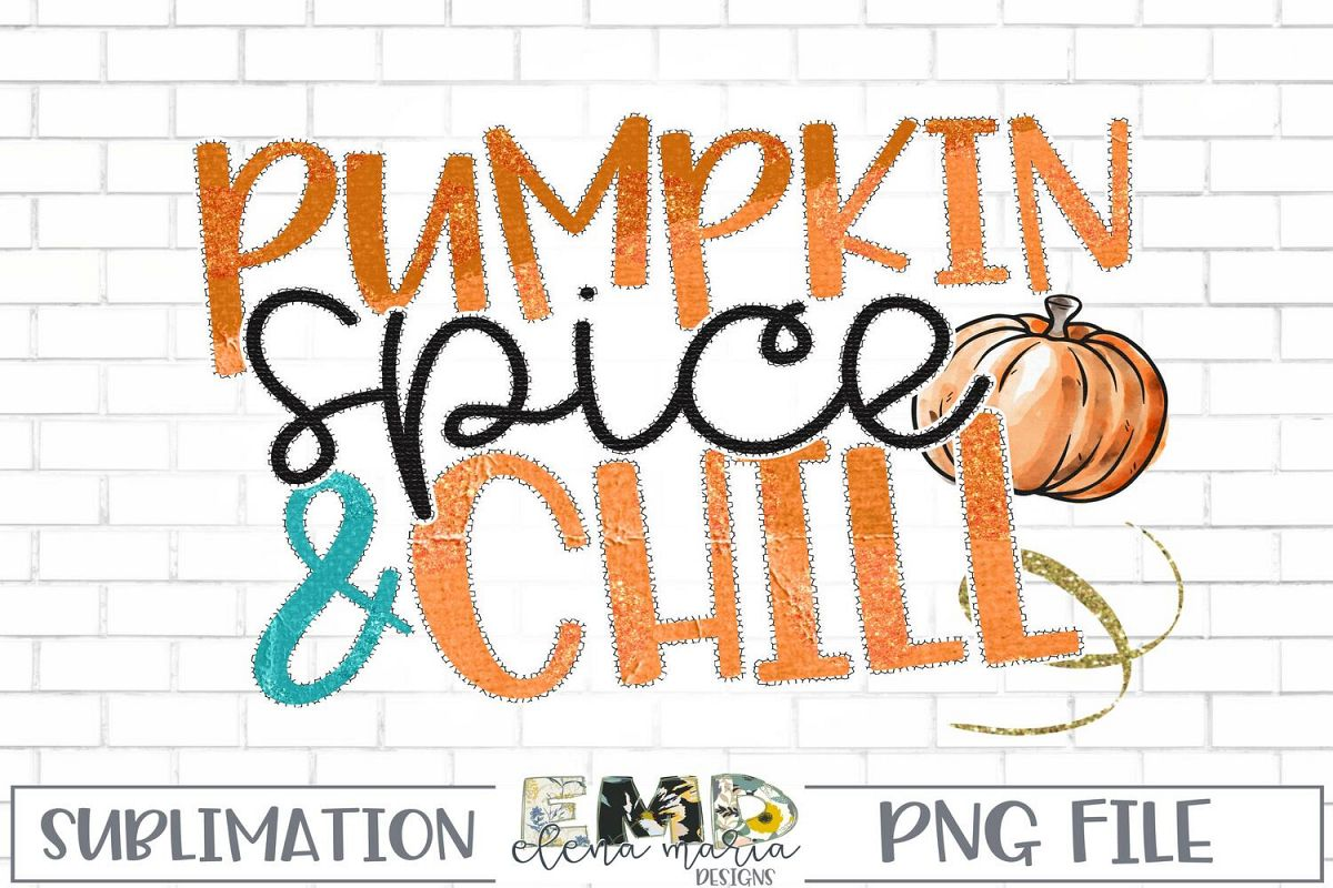 Pumpkin Spice And Chill Sublimation Transfer example image 1