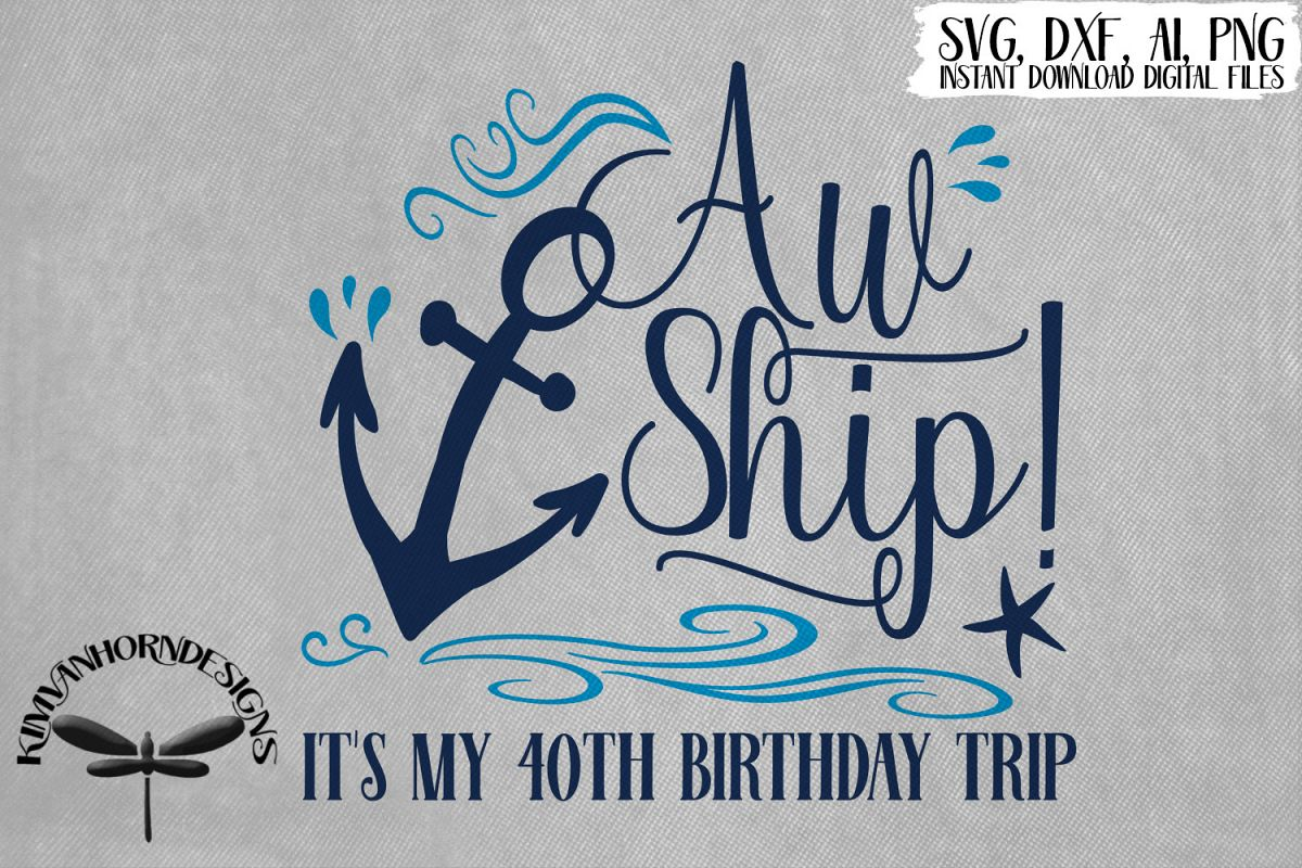 Aw Ship! It's My 40th Birthday Trip example image 1