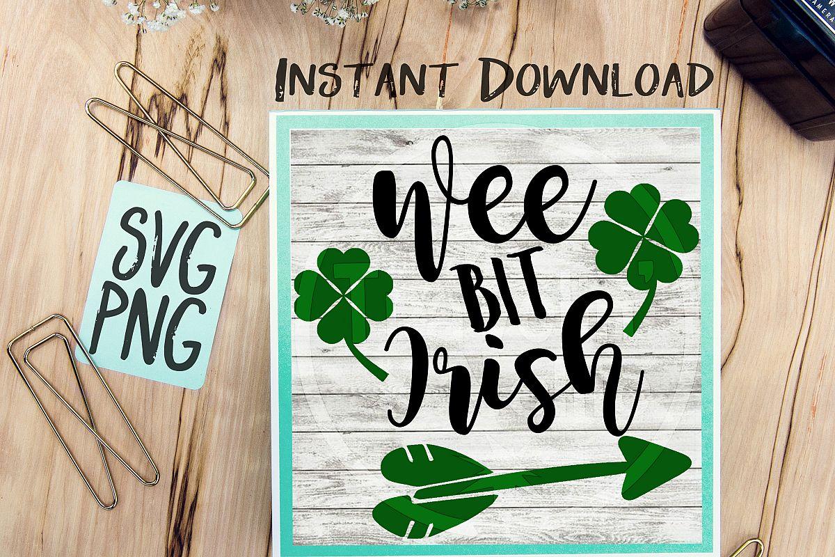 Wee Bit Irish SVG PNG Image Design for Cut Machines Print DIY Design Brother Cricut Cameo Cutout St. Patrick's Day Irish Clover Lucky example image 1