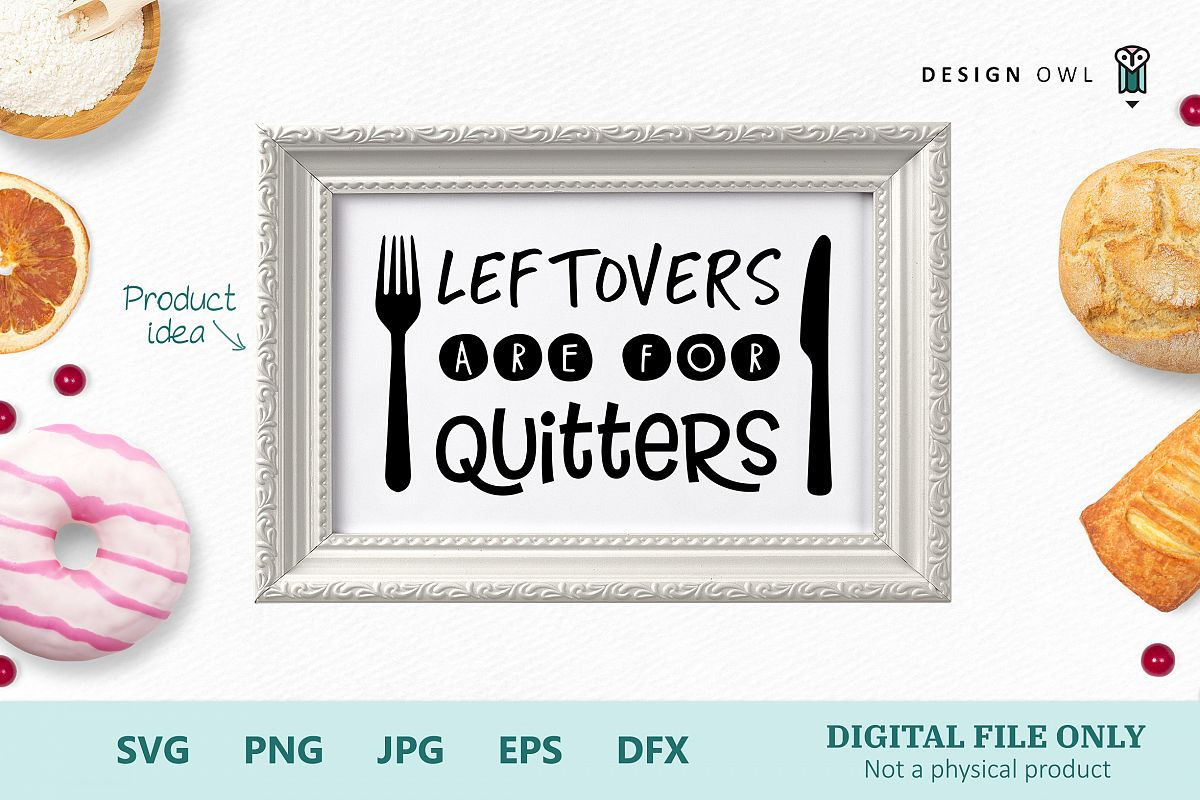 Leftovers are for quitters - Funny SVG file example image 1