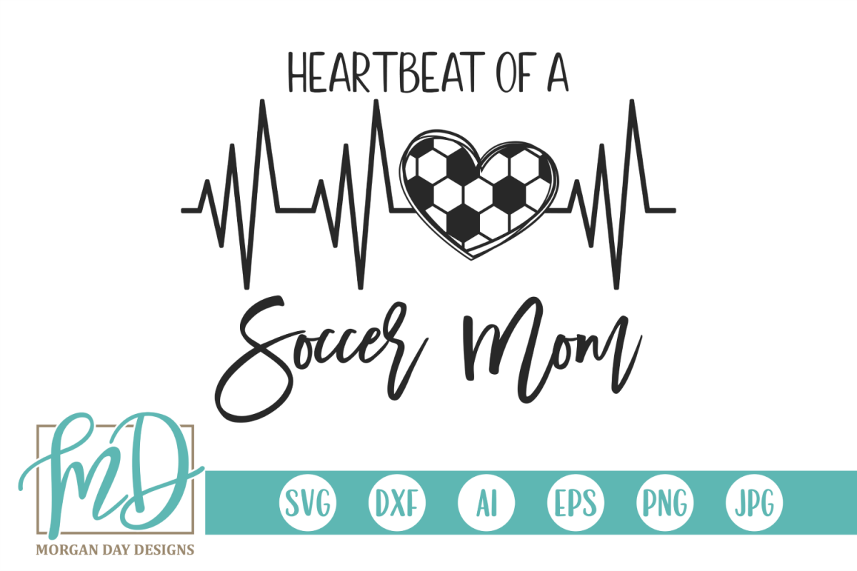 Soccer Mom - Heartbeat Of A Soccer Mom SVG example image 1