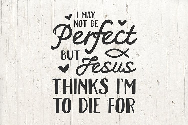 Jesus svg, Christian svg, I may not be perfect svg example image 1