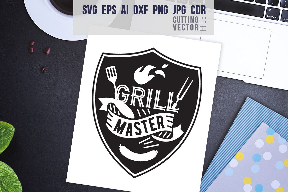 Grill Master Quote - svg, eps, ai, cdr, dxf, png, jpg