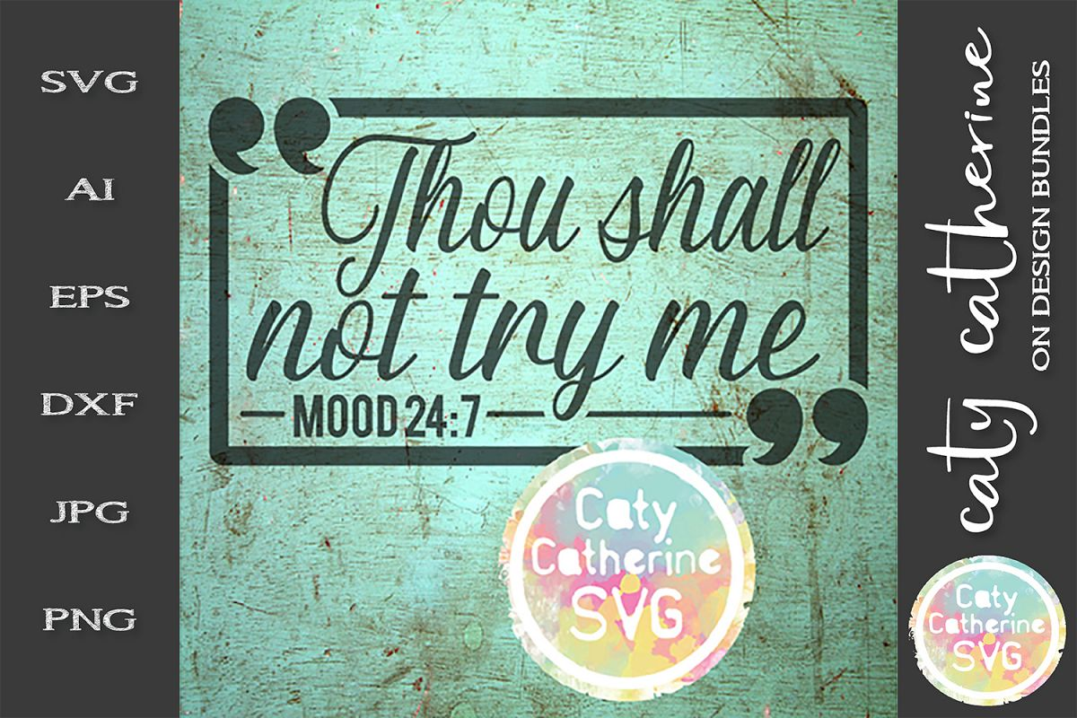 Thou Shall Not Try Me Mood 24/7 SVG Cut File example image 1