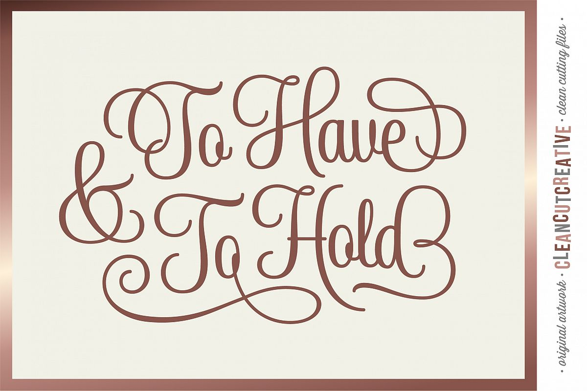 To Have and To Hold | cricut silhouette wedding cut file svg example image 1