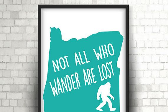 Not All Who Wander Are Lost Oregon State Sasquatch File, Digital Instant Download, Svg, Png, Dxf, Bigfoot, quotes, anderlust, PNW,Pacific NW example image 1