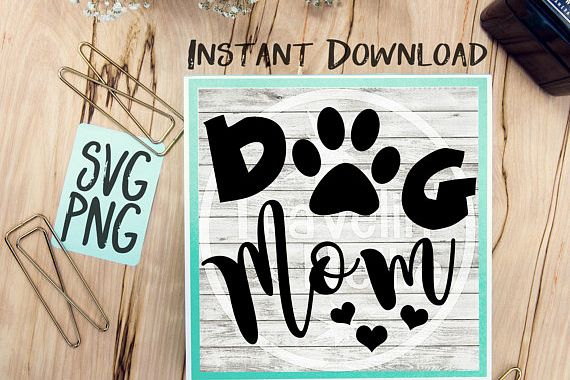 Dog Mom SVG PNG Image Design for Cut Machines Print DIY Design Brother Cricut Cameo Cutout Dog Mom Lover Pet example image 1