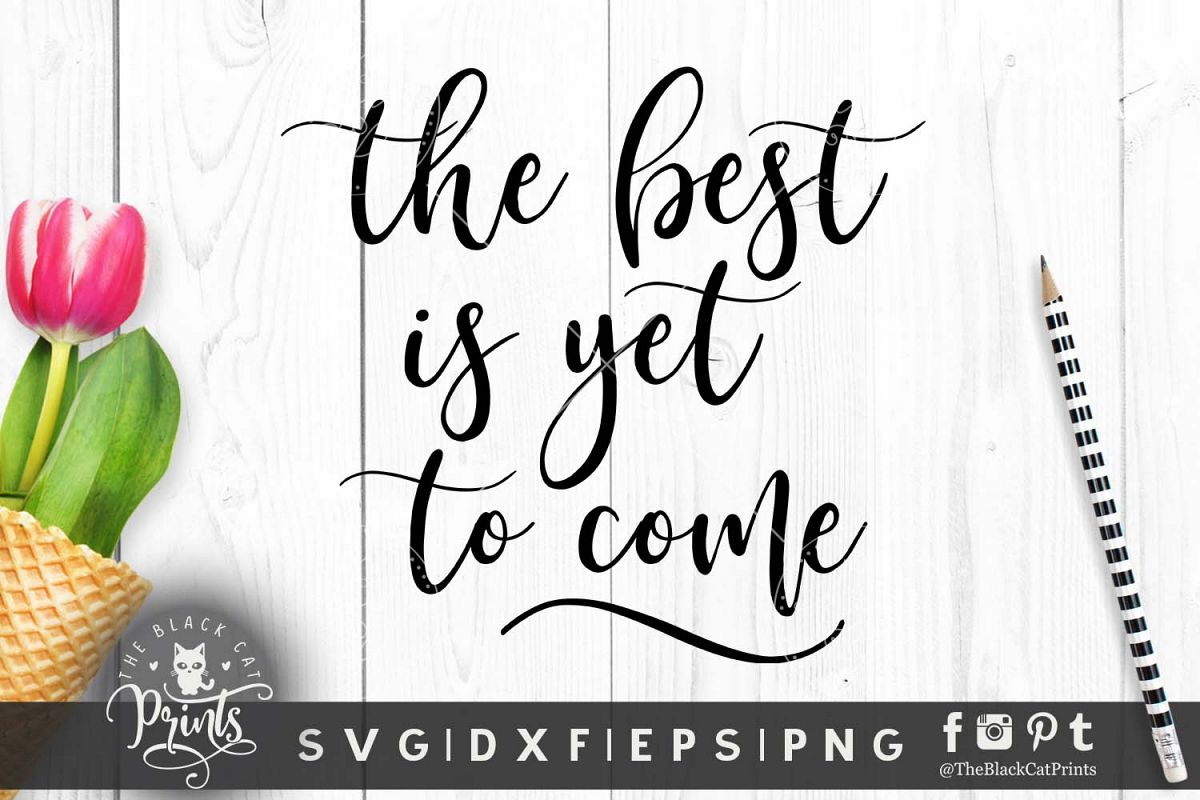 The best is yet to come SVG PNG EPS DXF example image 1