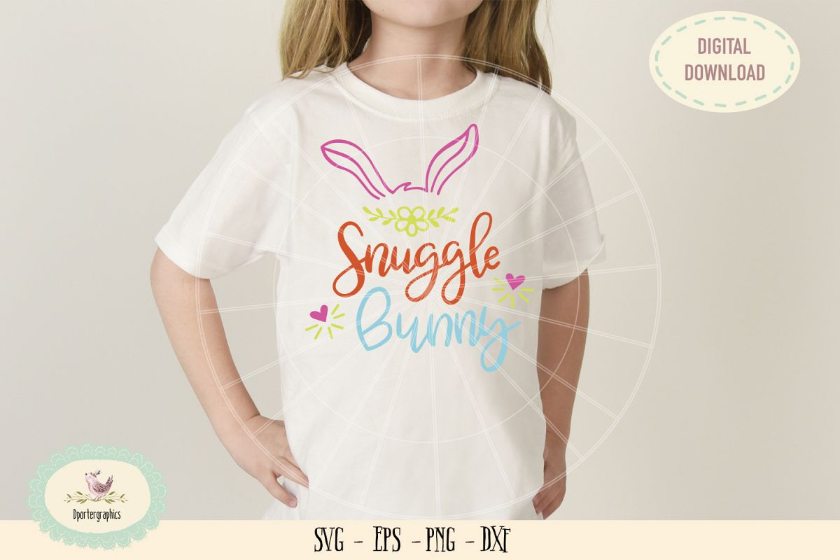 Snuggle bunnySVG cut file, Easter bunny ear easter saying example image 1