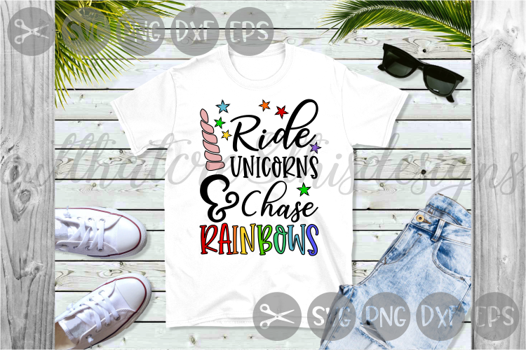 Ride Unicorns And Chase Rainbows, Stars, Cut File, SVG example image 1