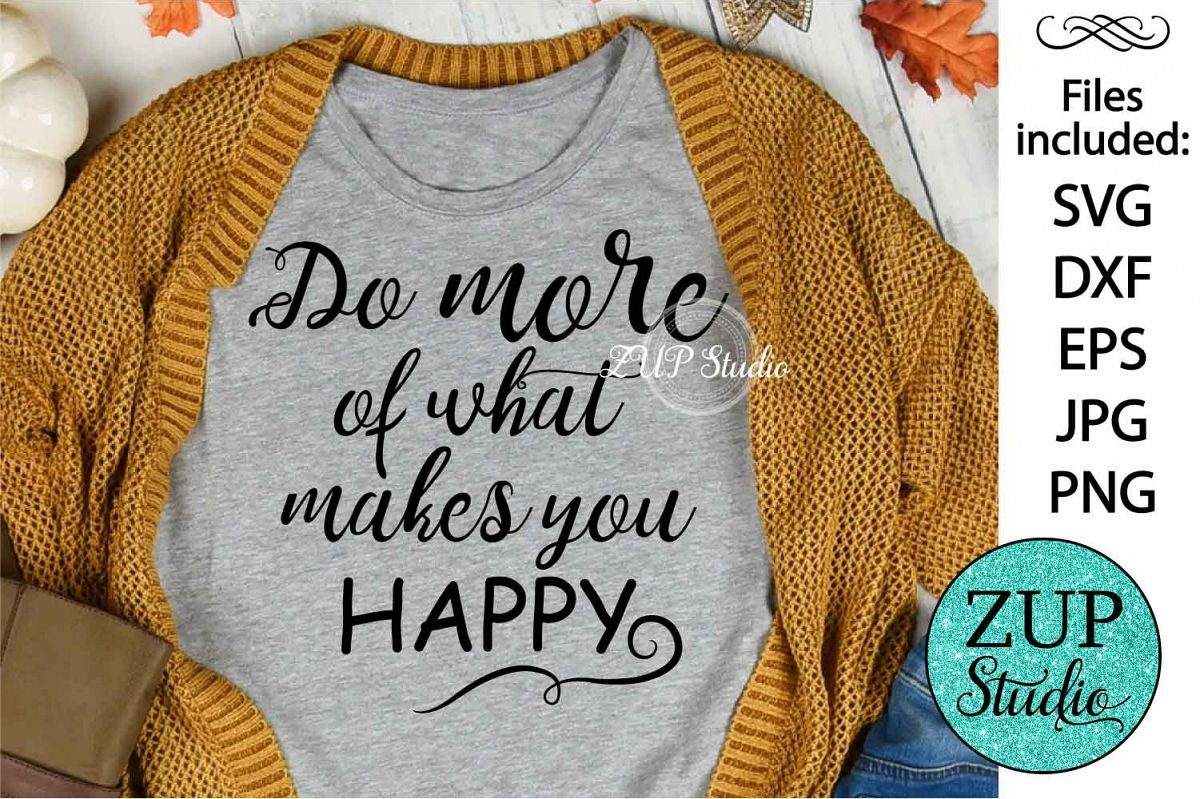 Do more what makes you happy Digital Cutting files file 63 example image 1