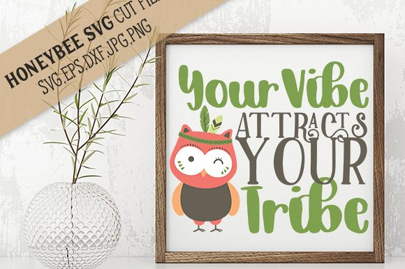 Your Vibe Attracts Your Tribe cut file example image 1