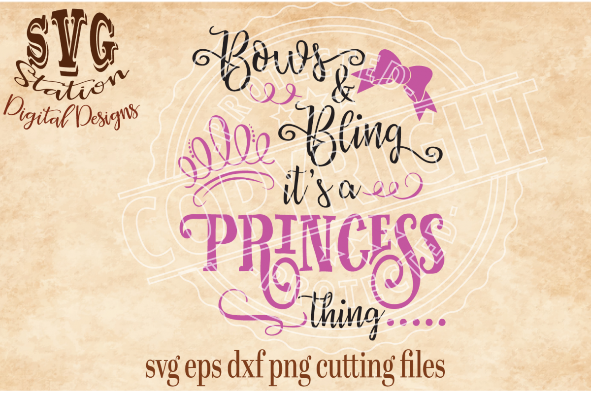 Bows and Bling It's a Princess Thing / SVG DXF PNG EPS Cutting File Silhouette Cricut Scal example image 1