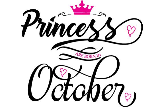 Princess are born in October  Svg,Dxf,Png,Jpg,Eps vector file example image 1