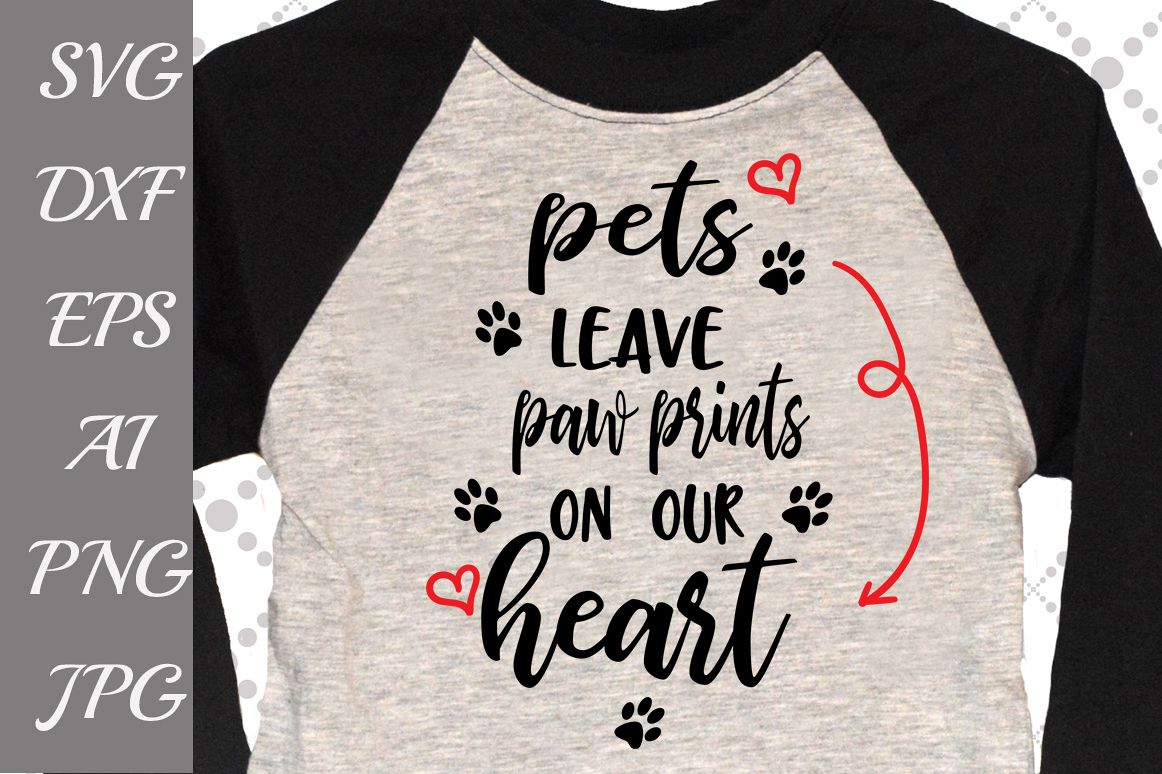 Pets leave paw prints on our heart Svg example image 1