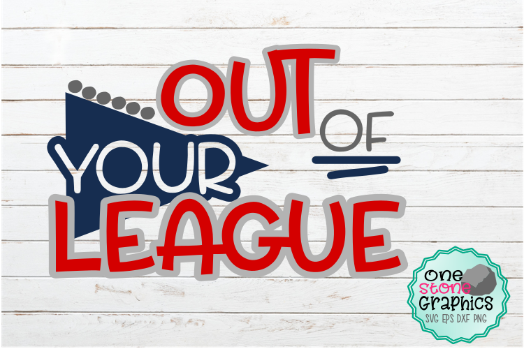 Download Out Of Your League Svg Baseball Svg Baseball Baseball Svgs 197131 Svgs Design Bundles