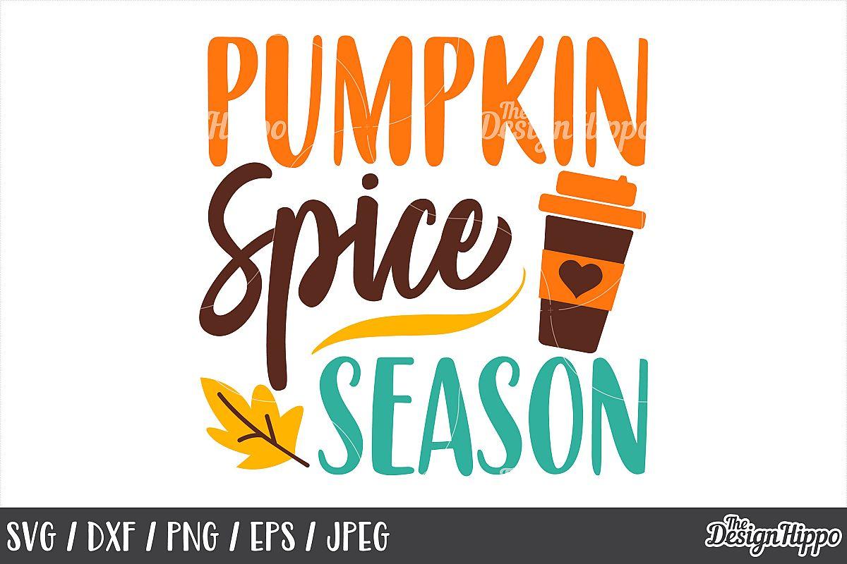 Pumpkin Spice Season SVG, DXF, PNG, JPEG, Cut Files, Cricut example image 1