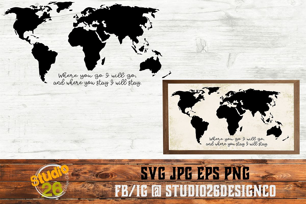 Where you go I will go - World Map - SVG PNG EPS example image 1