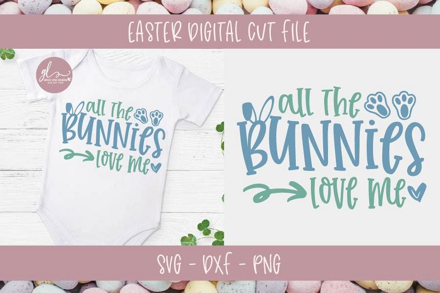 All The Bunnies Love Me - Easter SVG Cut File example image 1
