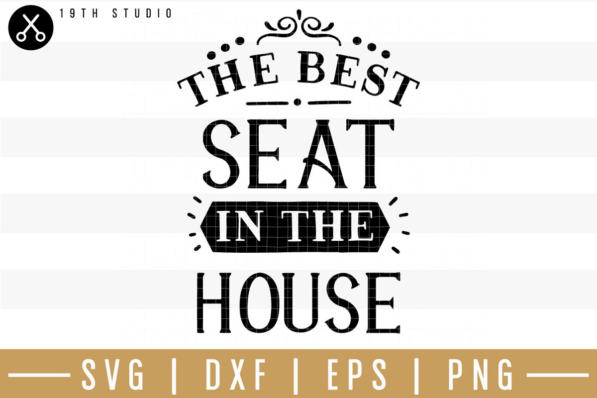 The best seat in the house SVG| Bathroom sign SVG example image 1
