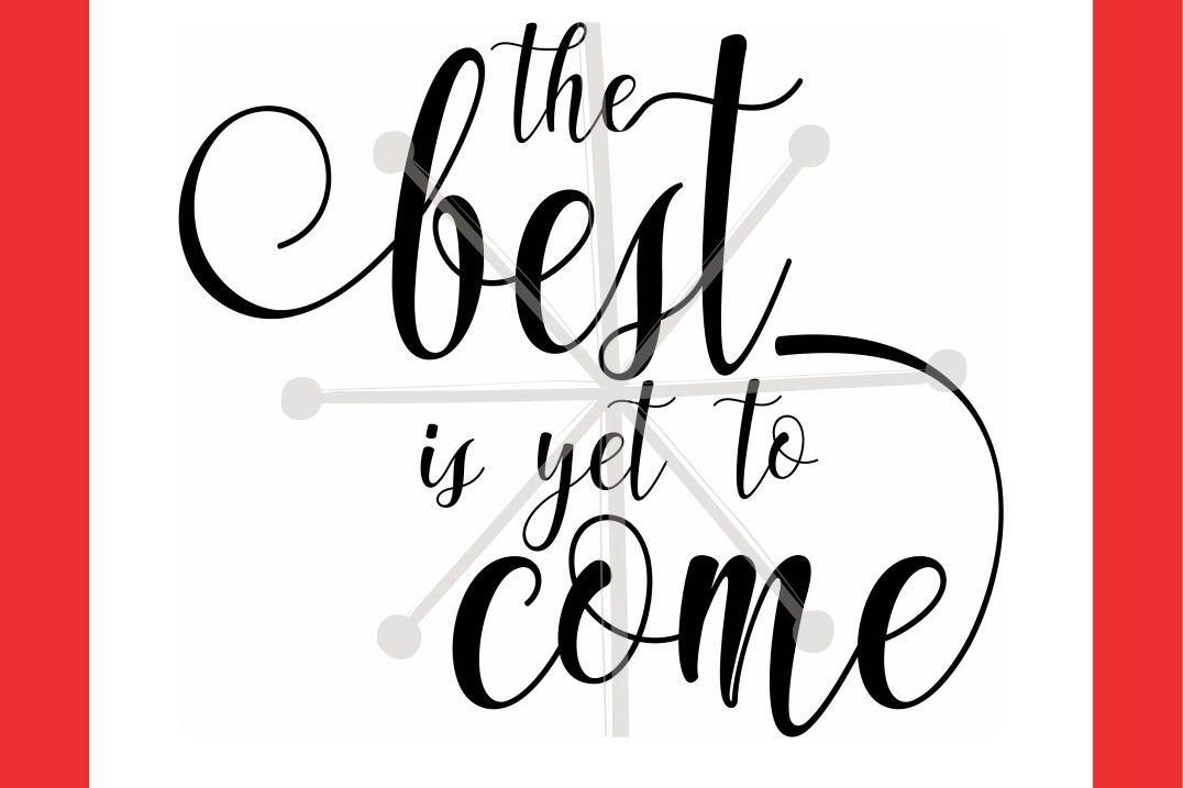 the best is yet to come example image 1