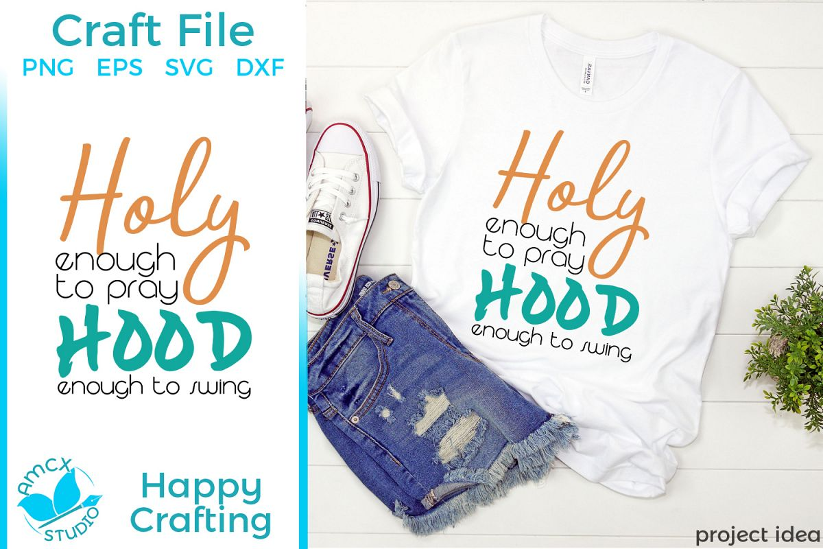 Holy Enough to pray - A Funny SVG file example image 1